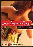 Learn Argentine Tango with Alex Krebs Volume 1: Beginning