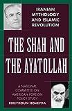 The Shah and the Ayatollah, Fereydoun Hoveyda, 0275978583