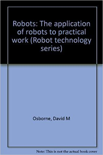 Robots: The application of robots to practical work (Robot