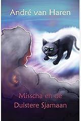 Misscha en de Duistere Sjamaan (Dutch Edition) Paperback