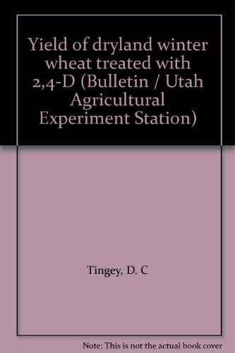 yield-of-dryland-winter-wheat-treated-with-24-d-bulletin-utah-agricultural-experiment-station