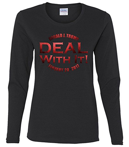 Ladies Long Sleeve: Donald J. Trump Deal With It! Inauguration Day 2017 Funny Shirt Black XL