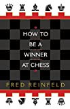How To Be A Winner At Chess-Fred Reinfeld