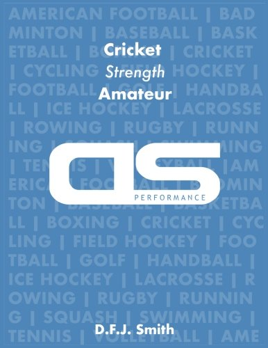 DS Performance - Strength & Conditioning Training Program for Cricket, Strength, Amateur