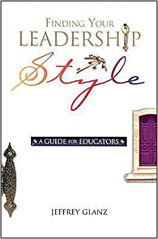 Book J. Glanz's Finding Your Leadership Style(FindingYour LeadershipStyle,A Guide forEducators)(2002)