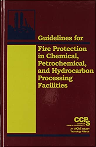 //UPDATED\\ Guidelines For Fire Protection In Chemical, Petrochemical, And Hydrocarbon Processing Facilities. plein Ciclo Latest Windows emitidos Genie Comenzo Dovecot