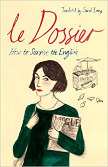 Le Dossier: How to Survive the English!