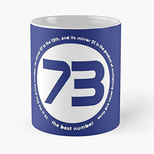73 Number Sheldon Cooper The Big Bang Theory Ceramic Coffee Mugs 11 Oz - Funny Best Gift (Sheldon Cooper Best Number)