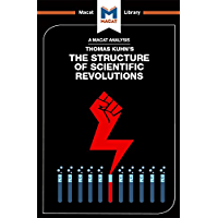 The Structure of Scientific Revolutions (The Macat Library) (English Edition)