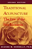 Traditional Acupuncture : The Law of Five Elements, Connelly, Dianne M., 0912381035