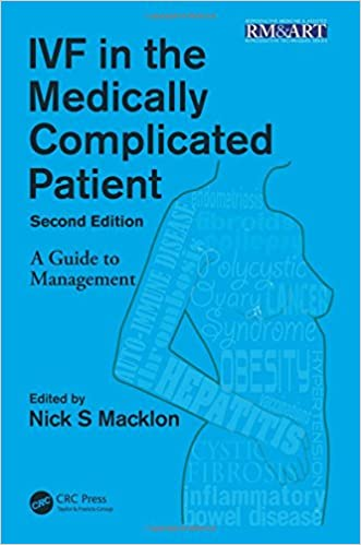 IVF in the Medically Complicated Patient, Second Edition (Reproductive Medicine and Assisted Reproductive Techniques Series)