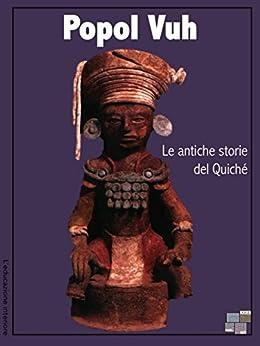 Popol Vuh (L'educazione interiore) (Italian Edition)