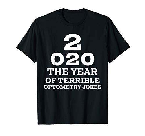 New Year 2020 and Bad Optometry Jokes Eye Chart T-Shirt