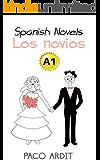 Spanish Novels: Los novios (Spanish Novels for Beginners - A1) (Spanish Edition)
