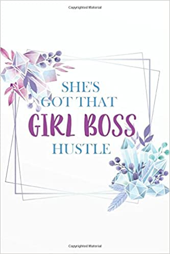 Amazon Com She S Got That Girl Boss Hustle Funny Notebooks