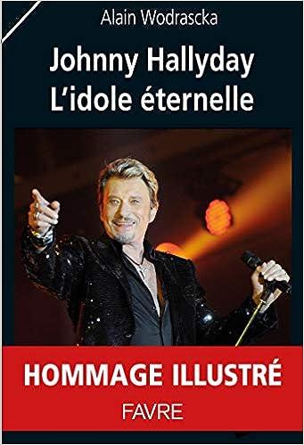 Amazon Fr Johnny Hallyday L Idole Eternelle Alain