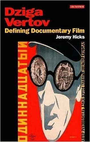 Dziga Vertov: Defining Documentary Film (KINO: The Russian Cinema Series)
