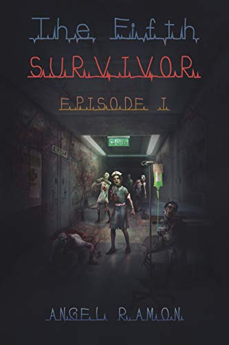 The Fifth Survivor: Episode 1 by [Ramon, Angel]