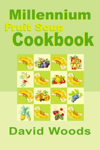 Millennium Fruit Soup Cookbook - Fruit Soup Recipe