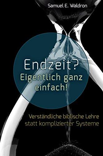 Endzeit? Eigentlich ganz einfach! von Hans-Werner Deppe