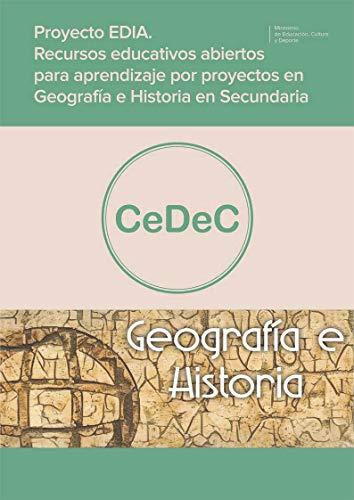 Proyecto EDIA. Recursos educativos abiertos para aprendizaje por proyectos en Geografía e Historia de Secundaria (Spanish Edition)