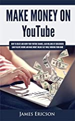 **Buy the paperback version of this book and get the kindle version FREE**              So, you want to make money on YouTube?       When someone makes this decision to finally take control of their income and turn to this great platfo...