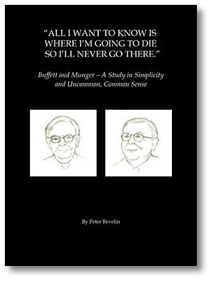 All I Want To Know Is Where I'm Going To Die So I'll Never Go There: Buffett & Munger - A Study in Simplicity and Un