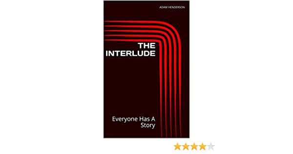 THE INTERLUDE: Everyone Has A Story