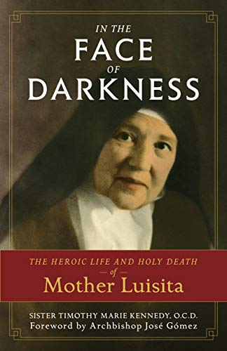 In the Face of Darkness: The Heroic Life and Holy Death of Mother Luisita ()
