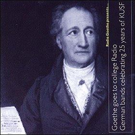 Radio Goethe Presents Goethe Goes to College Radio - German Bands Celebrating 25 Years of KUSF