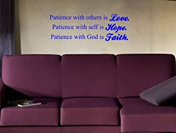 Patience With Others Is Love. Patience With Self Is Hope. Patience With God  Is