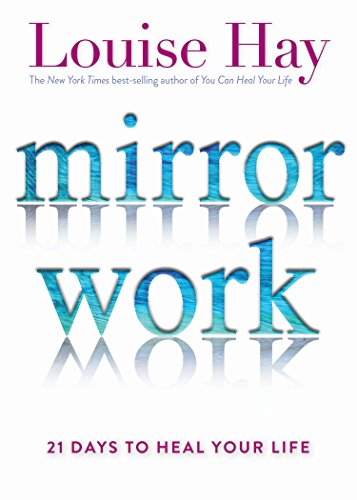 Mirror Work: 21 Days to Heal Your Life cover