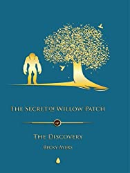 The Secret of Willow Patch - The Discovery
