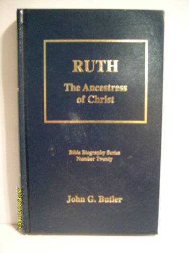 - Ruth, the ancestress of Christ (Bible biography series)
