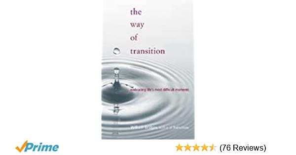 Ideas Sought On Improving Transition >> The Way Of Transition Embracing Life S Most Difficult Moments