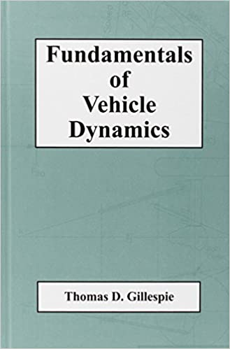 Fundamentals of Vehicle Dynamics: Thomas D  Gillespie
