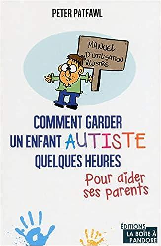 Amazon Fr Comment Garder Un Enfant Autiste Quelques Heures