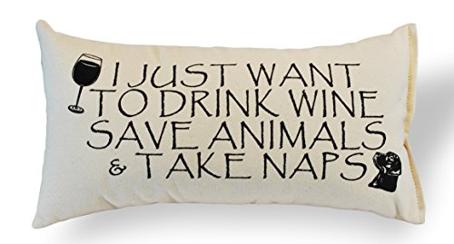 I Just Want to Drink Wine, Save Animals and Take Naps USA Made Pillow 100% Natural Canvas 8