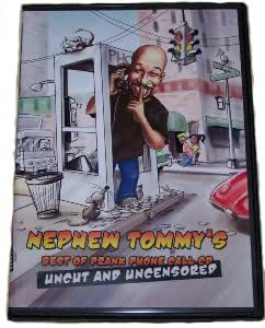 Nephew Tommy's Best Of Prank Phone Call CD (UNCUT & UNCENSORED)