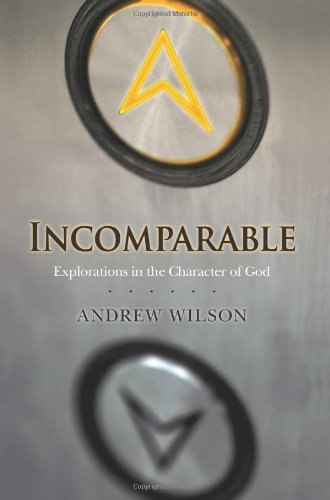 Incomparable: Explorations in the Character of God pdf