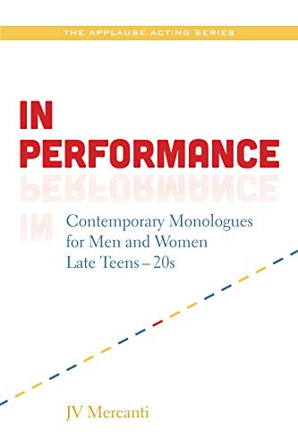 In Performance: Contemporary Monologues for Men and Women Late Teens-20s (Applause Books)