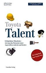 Toyota Talent: Erfolgsfaktor Mitarbeiter - wie man das Potenzial seiner Angestellten entdeckt und fördert