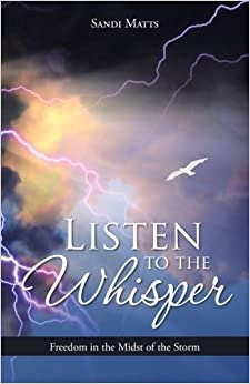 Book Listen to the Whisper: Freedom in the Midst of the Storm by Sandi Matts (2015-08-09)