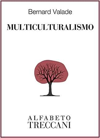 Multiculturalismo (Alfabeto Treccani) (Italian Edition