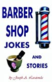 img - for Barber Shop Jokes and Stories by Joseph A. Laratonda (2002-01-01) book / textbook / text book