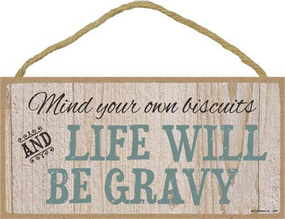"SJT ENTERPRISES, INC. Mind Your own Biscuits and Life Will be Gravy 5"" x 10"" Wood Plaque Sign (SJT13655)"