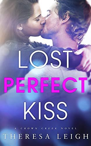 Lost Perfect Kiss (Crown Creek)