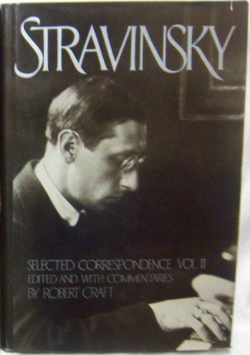 STRAVINSKY: Selected Correspondence, Volume II (Craft Robert Stravinsky)