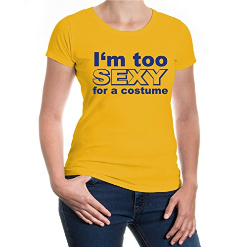 Girlie T-Shirt Im too sexy for a costume-XXL-sunflower-royal -