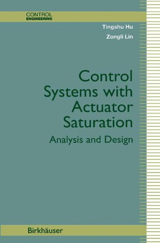 Control Systems with Actuator Saturation: Analysis and Design (Control Engineering)